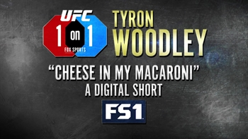 Tyron Woodley and the 'cheese in the macaroni'